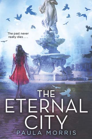 The Eternal City, young adult novel by Paula Morris