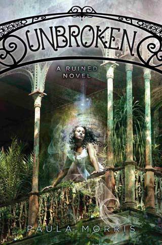 Unbroken, young adult novel by Paula Morris